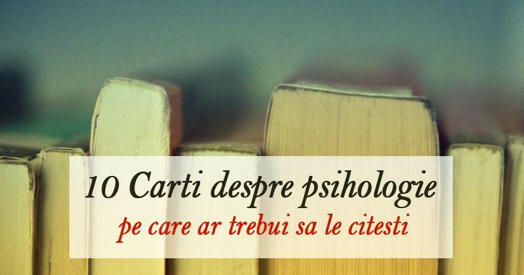 10 Cărţi despre psihologie pe care ar trebui să le citești | Descopera
