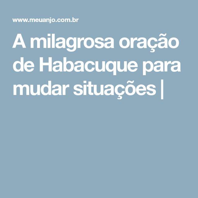 A milagrosa oração de Habacuque para mudar situações  