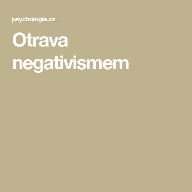 Otrava negativismem