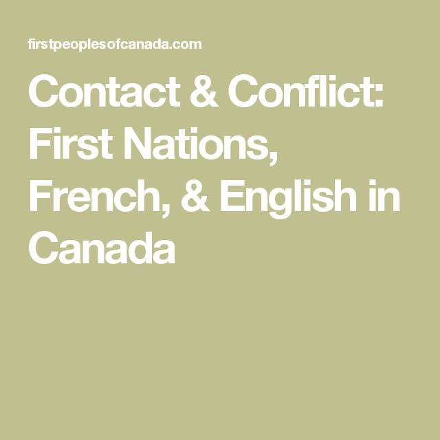 Contact & Conflict: First Nations, French, & English in Canada