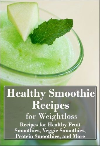 fruit calories healthy vegetable and fruit smoothie recipes