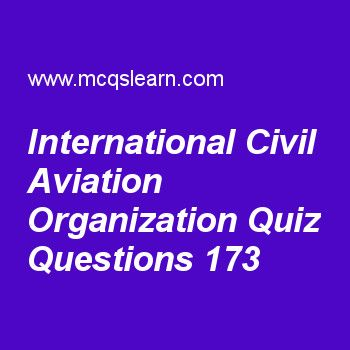 Learn quiz on international civil aviation organization, general knowledge quiz 173 to practice. Free GK MCQs questions and answers to learn international civil aviation organization MCQs with answers. Practice MCQs to test knowledge on international civil aviation organization, international hydrographic organization, max planck, periscope, max born worksheets.  Free international civil aviation organization worksheet has multiple choice quiz questions as international civil aviatio..