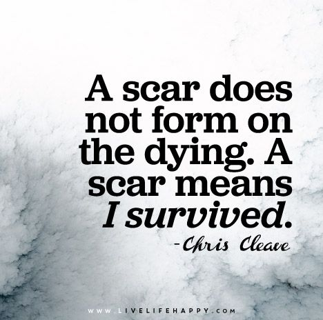 A Scar Does Not Form on the Dying | Live Life Happy | Bloglovin'