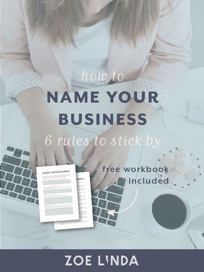 How To Name Your Business: 6 Rules To Stick By | Coming up with a business name is hard work. This guide is perfect for creative entrepreneurs, bloggers and small business owners who are starting a business or planning a rebrand! Click through to find out my top tips and tricks for naming a business and get your hands on your free workbook!