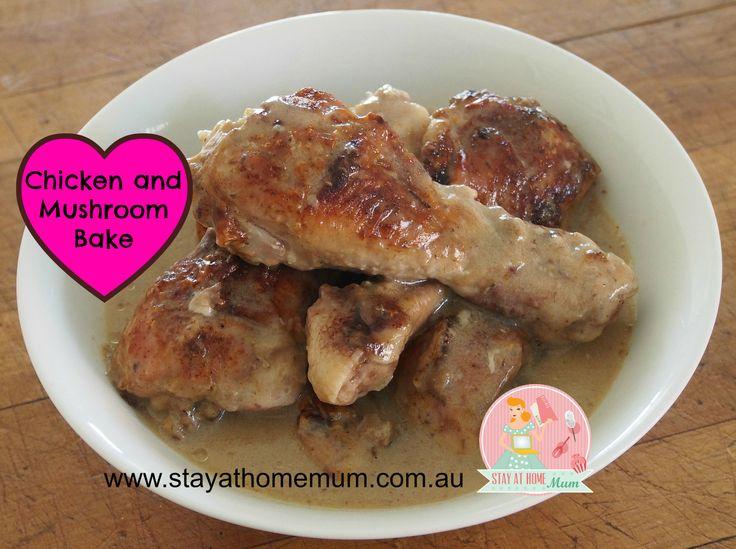 Chicken and Mushroom Bake   Stay at Home Mum