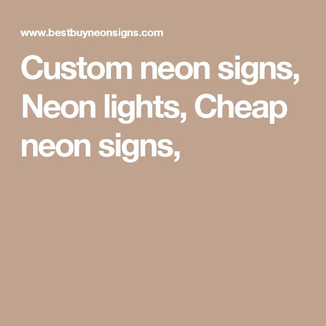 Custom neon signs, Neon lights, Cheap neon signs,