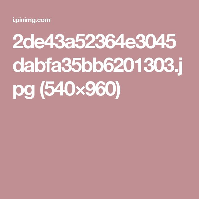 2de43a52364e3045dabfa35bb6201303.jpg (540×960)