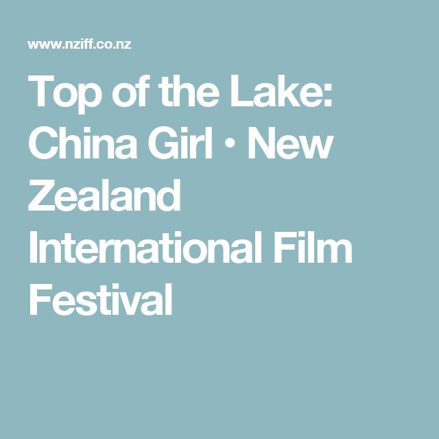 Top of the Lake: China Girl • New Zealand International Film Festival