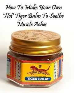 this recipe and it did wonders… The basic components of hot (or red) tiger balm are Menthol 10%, Camphor 11%, Mint oil 6%, Cajuput oil 7%, C...