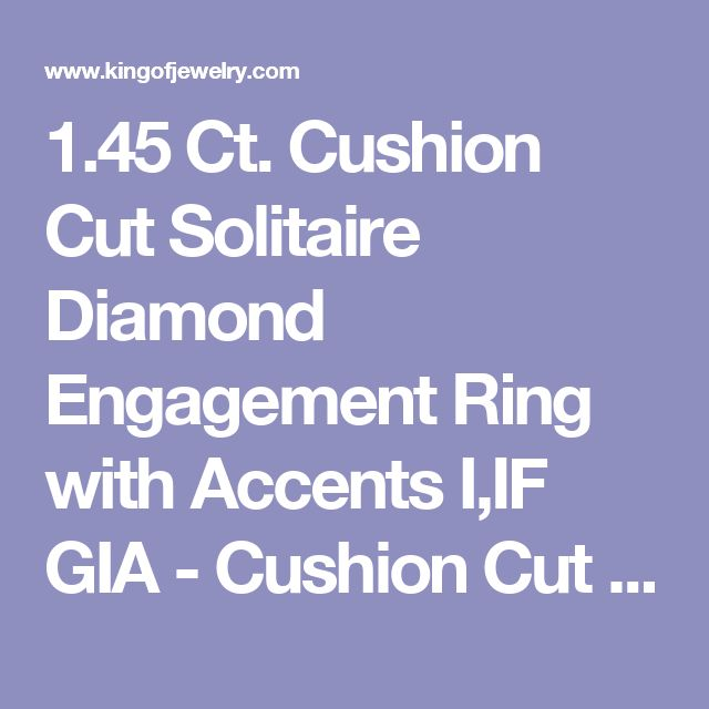 1.45 Ct. Cushion Cut Solitaire Diamond Engagement Ring with Accents I,IF GIA - Cushion Cut Solitaire Diamond Ring with Accents