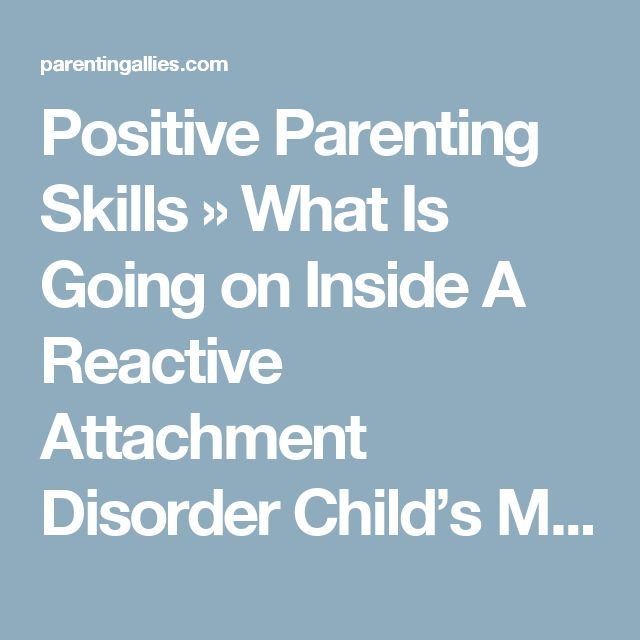 12 best reactive attachment disorder images on pinterest positive parenting skills what is going on inside a reactive attachment disorder childs mind fandeluxe Image collections
