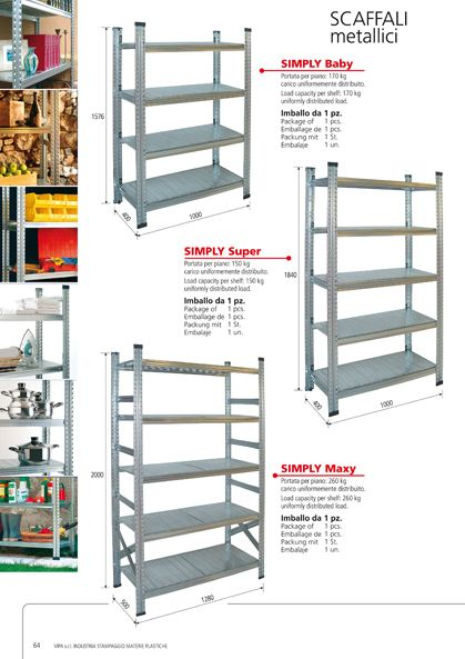 Strong patented boltless shelving kit, easy to be assembled.