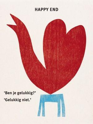 "Happy End (J.A. Deelder) Artwork: Klaas Gubbels ""Are you happy?"" ""Fortunately not"""