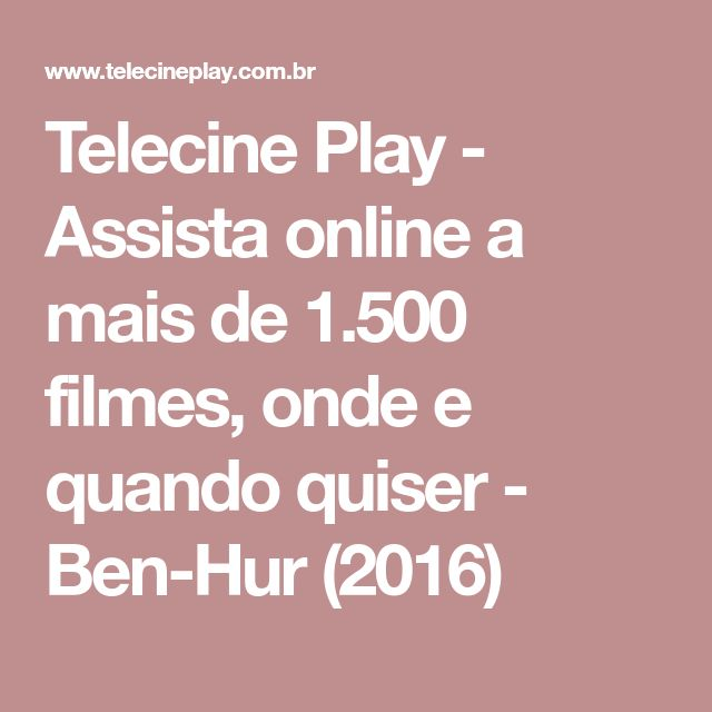 Telecine Play - Assista online a mais de 1.500 filmes, onde e quando quiser - Ben-Hur (2016)