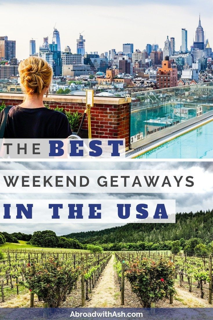 The Best Weekend Getaways In The Usa See My Favorite Quick Trips That Can Be Done Over A Weekend So Y Best Weekend Getaways Weekend Getaways Weekend Vacations