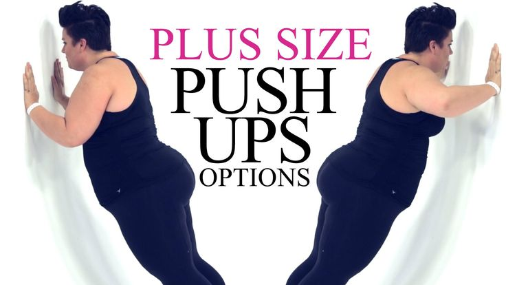 There isn't one way to do push up when you are plus size or for any one of any fitness level. Modifications for the push up comes in many different exercises...