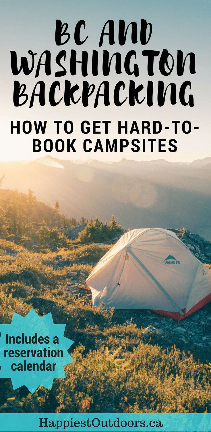 Backpacking in BC and Washington: how to get hard to book campsites. Find out when and how to book backcountry campsites for National and Provincial Parks in BC and Washington. #BC #Washington #camping #backpacking #hiking