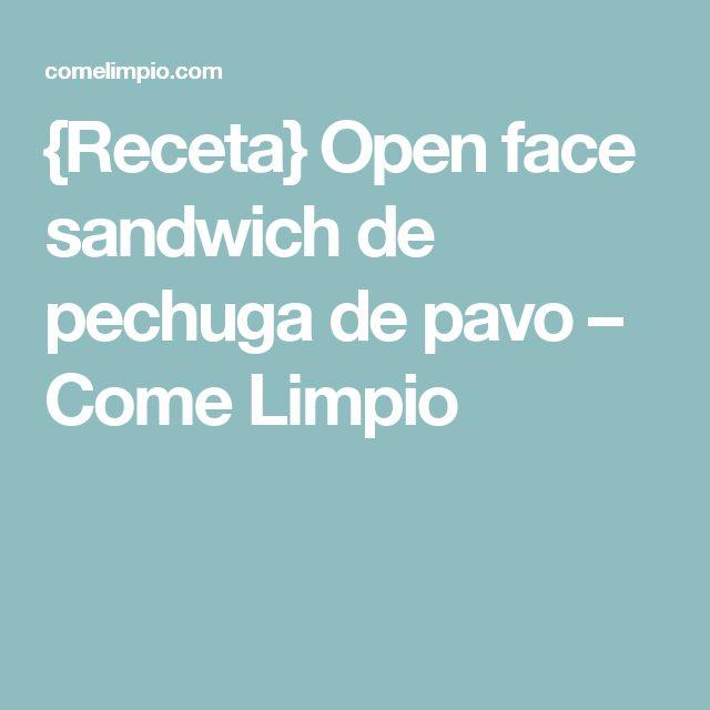 {Receta} Open face sandwich de pechuga de pavo – Come Limpio