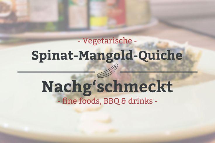 Spinat Mangold Quiche - leckeres vegetarisches Rezept.
