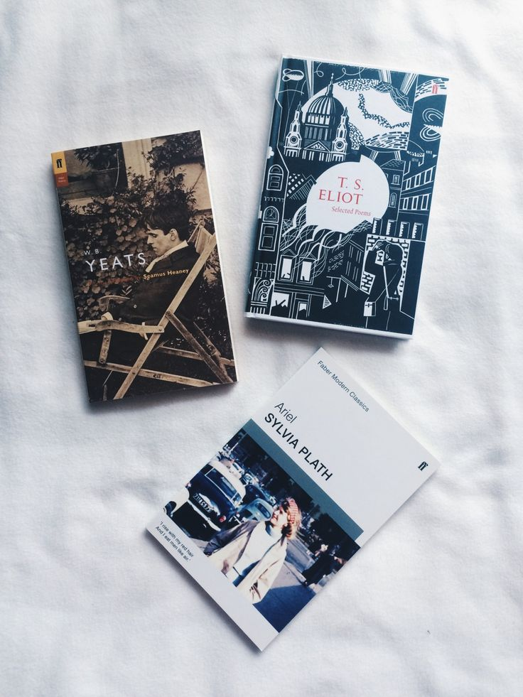 Some beautiful poetry published by Faber & Faber. W. B. Yeats // T. S. Eliot // Sylvia Plath's Ariel