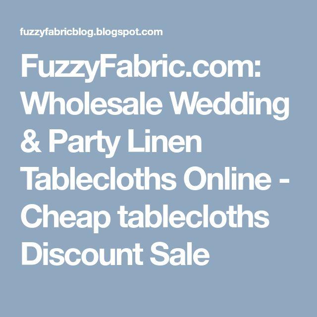 FuzzyFabric.com: Wholesale Wedding & Party Linen Tablecloths Online - Cheap tablecloths Discount Sale