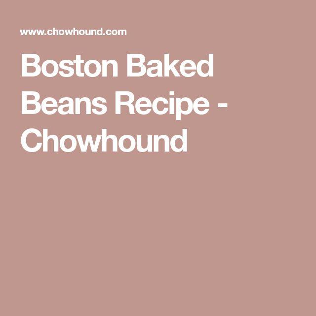 Boston Baked Beans Recipe - Chowhound