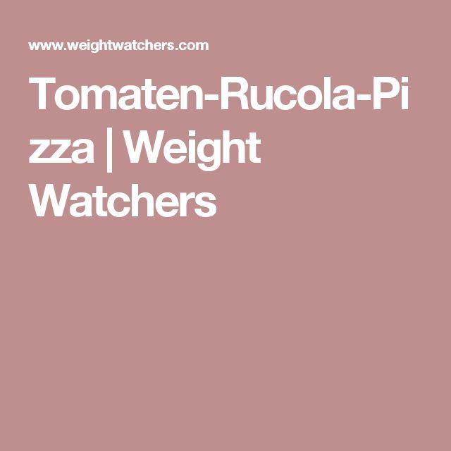 Tomaten-Rucola-Pizza | Weight Watchers