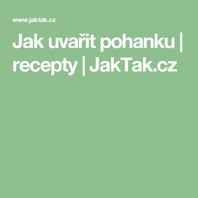 Jak uvařit pohanku | recepty | JakTak.cz