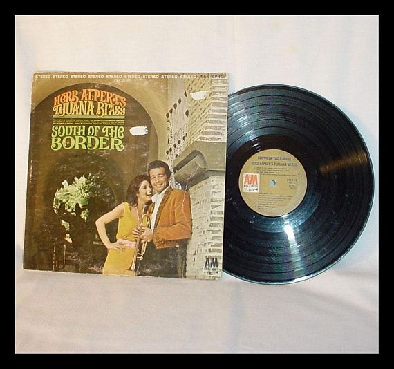 1960s Vinyl Record Album Herb Alpert And The Tijuana Brass A M Records Label Sp 108 Stereo 33 1 3 Rpm 12 South Of The Border Vinyl Records All My Loving