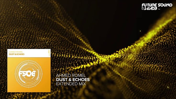 Ahmed Romel - Dust & Echoes (Extended Mix)