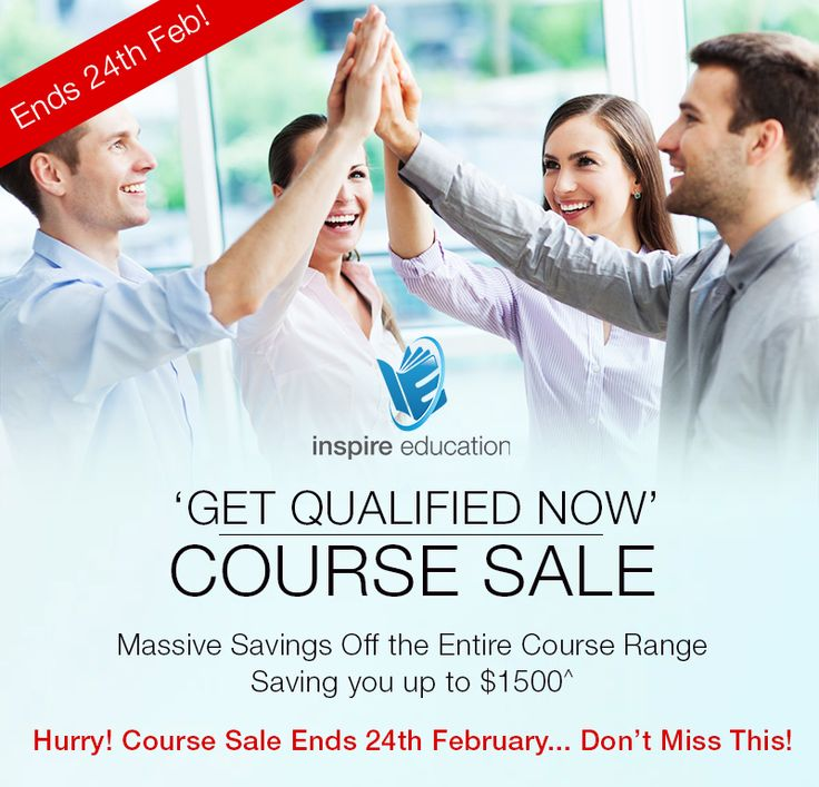 "*Massive Savings* Inspire Education's ""Get Qualified Now"" Course Sale - Ends 24th February 2015. http://www.inspireeducation.net.au/news/get-qualified-now-course-sale-on-now/"