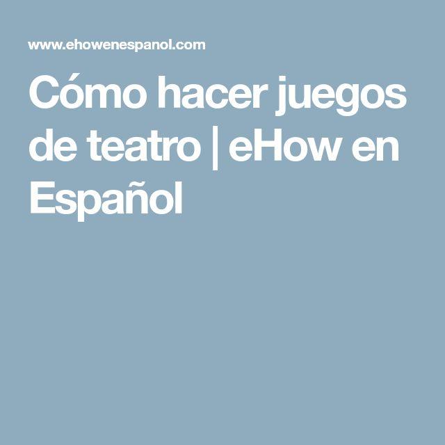 Cómo hacer juegos de teatro   eHow en Español