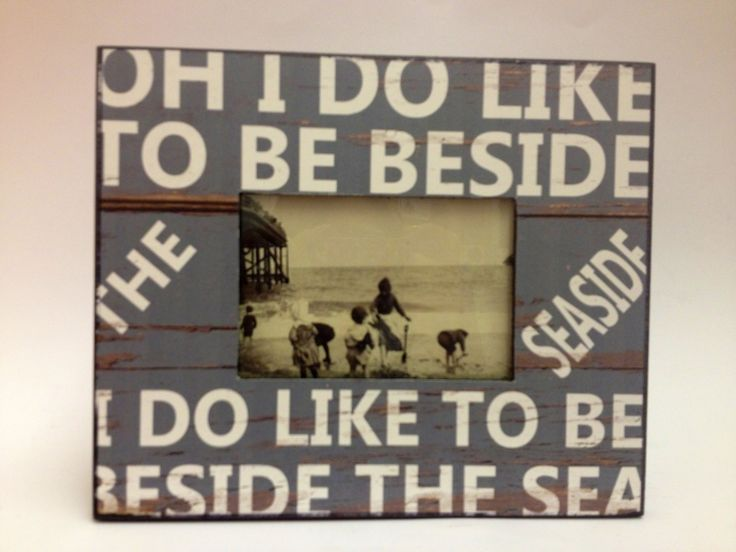 Shabby chic distressed blue photo frame with the phrase 'oh i do like to be beside the seaside, i do like to be beside the sea' will hold a photograph approx 12cm x 8cm. A great addition to a nautical theme. £12.99 #nautical #shabby chic