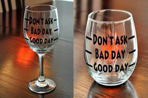 Turn any day around with this funny Good Day Bad Day Don't Ask Wine Glass that is the perfect novelty gift for the wine lover in your life. This glass speaks for the all the moms in the world that don't feel like explaining what kind of day they've been having!