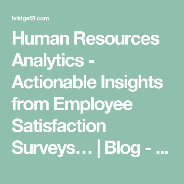 Human Resources Analytics - Actionable Insights from Employee Satisfaction Surveys… | Blog - BRIDGEi2i Analytics Solutions
