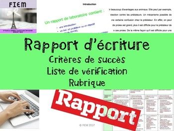 "Boost your students' writing skills!... and teach them how to write ""Un rapport d'écriture""! Ready to print and USE as an TEACHING PACKAGE and as an ASSESSMENT TOOL as you receive a full rubric to meet the 4 categories of the achievement chart in this resource!"