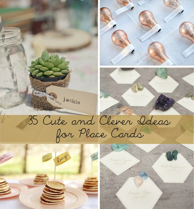 35 Cute And Clever Ideas For Place Cards. Some of these are ADORABLE!!!