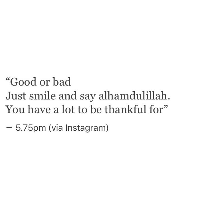 Alhamdulillah for everything... good and bad!