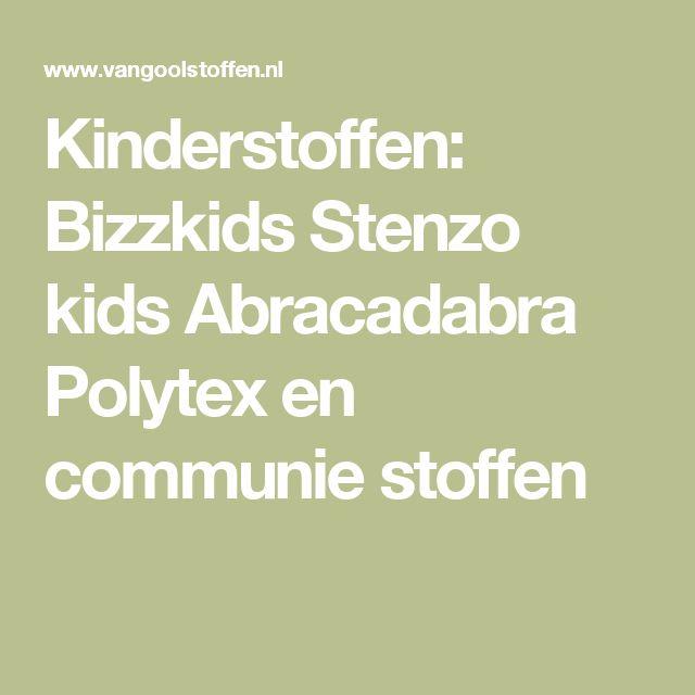 Kinderstoffen: Bizzkids Stenzo kids Abracadabra Polytex en communie stoffen