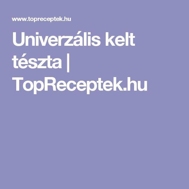 Univerzális kelt tészta | TopReceptek.hu