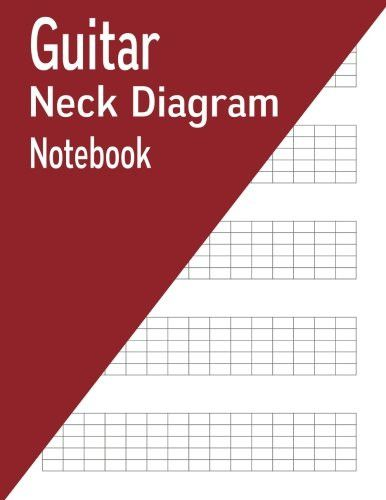 Guitar Neck Diagram Notebook: 100 Pages