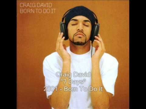 Craig David - 7 Days. I still have that CD - love this song.