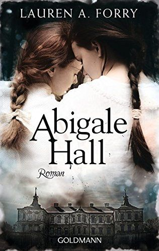 Abigale Hall: Roman von Lauren A. Forry https://www.amazon.de/dp/3442485487/ref=cm_sw_r_pi_dp_x_UiYtybF94E34T