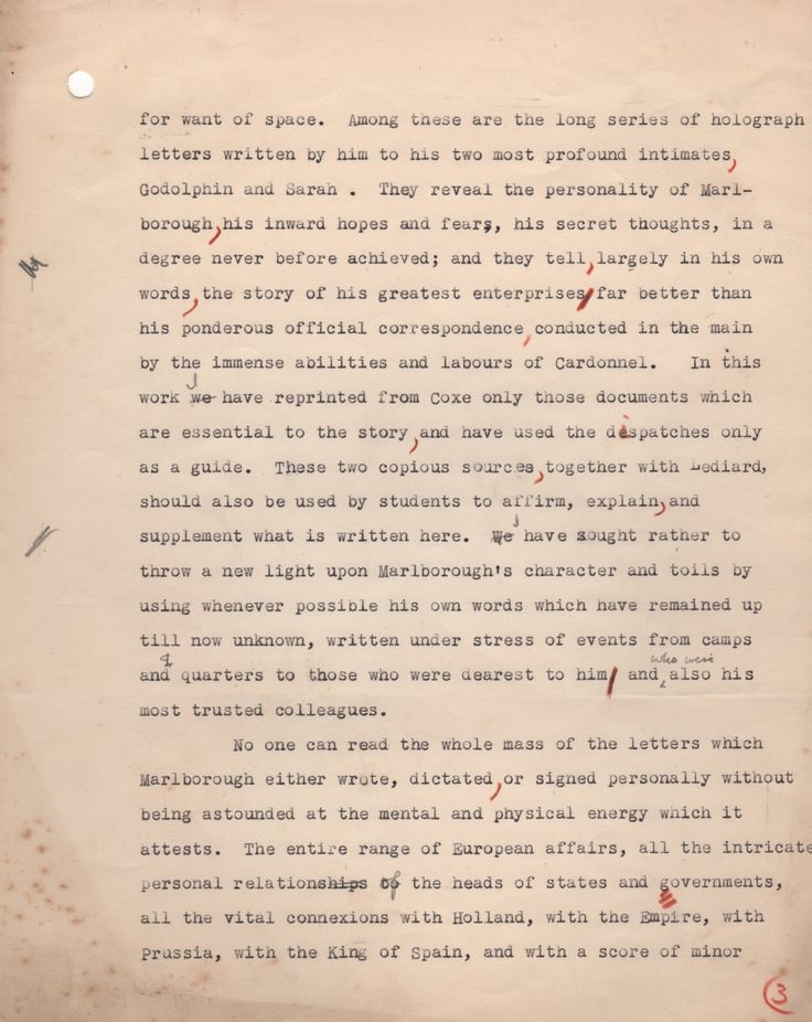 CHURCHILL WINSTON S.: (1874-1965) British Prime Minister 1940-45, 1951-55. Nobel Prize winner for Literature, 1953. Typed manuscript, unsigned, with holograph corrections, one page, 4to, n.p., n.d. (c.1934). The page of corrected proof is from Churchill's book Marlborough: His Life and Times and bears four ink corrections in Churchill's hand (the holograph corrections indicated in bold text), comprising, 'In this work we I have reprinted from Coxe only those documents which are essential…