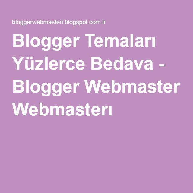 Blogger Temaları Yüzlerce Bedava - Blogger Webmasterı