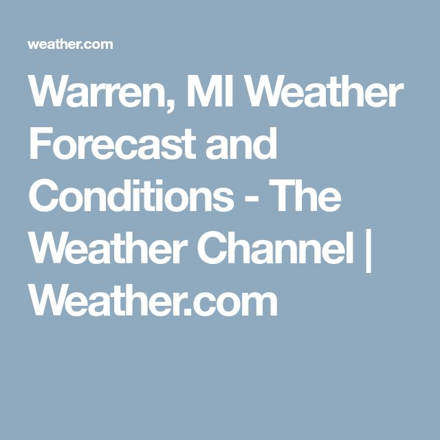 Warren, MI Weather Forecast and Conditions - The Weather Channel | Weather.com