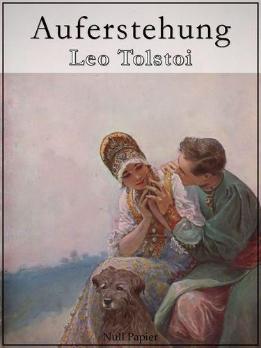 Leo Tolstoi: Auferstehung - Leo Tolstoi