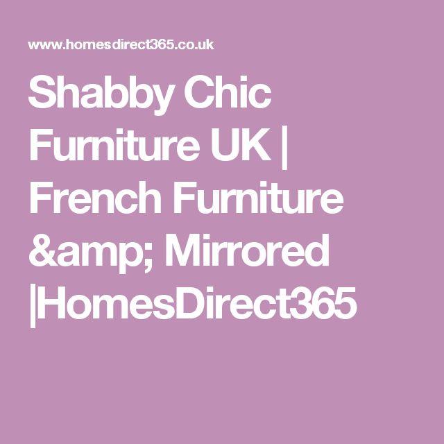 Shabby Chic Furniture UK | French Furniture & Mirrored |HomesDirect365