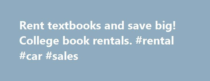 Rent textbooks and save big! College book rentals. #rental #car #sales http://renta.remmont.com/rent-textbooks-and-save-big-college-book-rentals-rental-car-sales/  #college book rentals # 5 Reasons Why You Should Rent Your Textbooks #1: Save Money If you are like most college students, you are probably on a tight budget. As such, you want to find every way possible to save money. Renting your textbooks is a great way to make this possible. Renting costs significantly less than purchasing a…