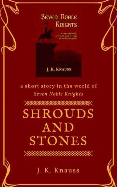 Shrouds and Stones: A Story in the World of SEVEN NOBLE KNIGHTS